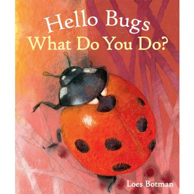 Hello Bugs, What do you do? 1+