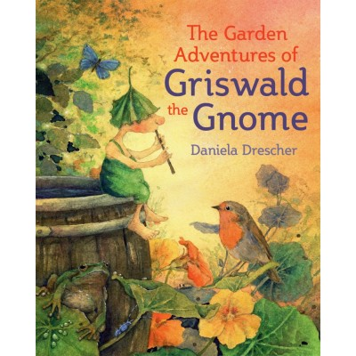 The Garden Adventures of Griswald the Gnome 6+
